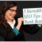 5 Incredible SEO Tips to Rank Better in Search Engines